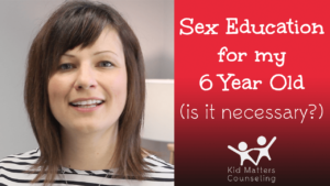 Sexual Education for Your 6 Year Old