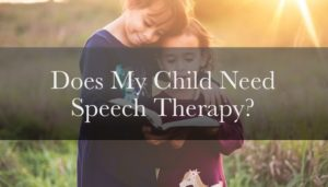 Does My Child Need Speech Therapy | Kid Matters Counseling