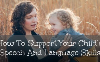 How To Support Your Child's Speech & Language Skills