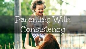 Parenting With Consistency | Kid Matters Counseling