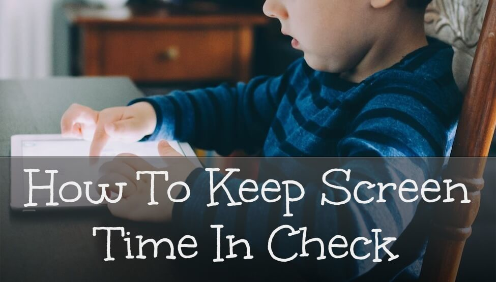 How to Keep Screen Time in Check