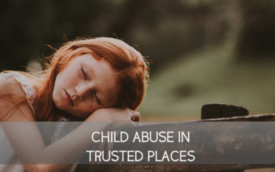 Child Abuse in Trusted Places