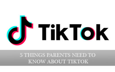 5 Things Parents need to Know about Tik-Tok