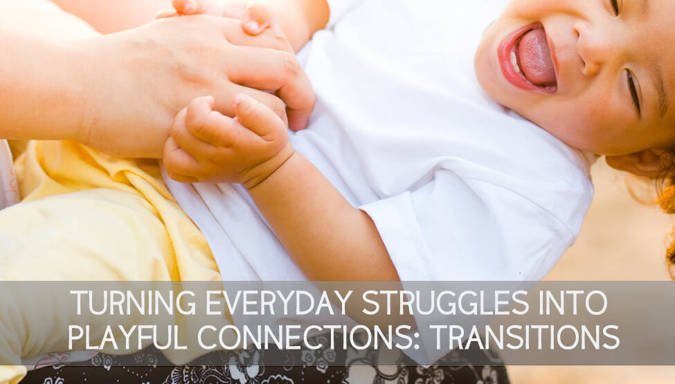 Turning Everyday Struggles into Playful Connections: Transitions