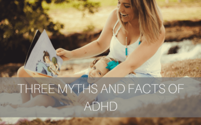 3 Myths and Facts of ADHD