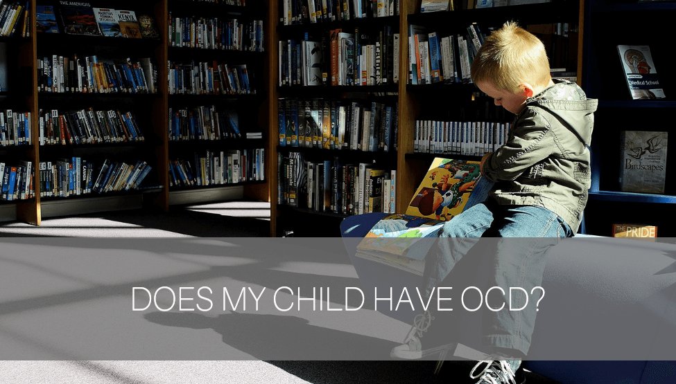 Does My Child Have OCD?