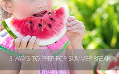3 Ways to Prep for Summer Break [video]