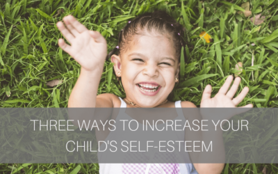 3 Ways to Increase Your Child's Self-Esteem [Video]