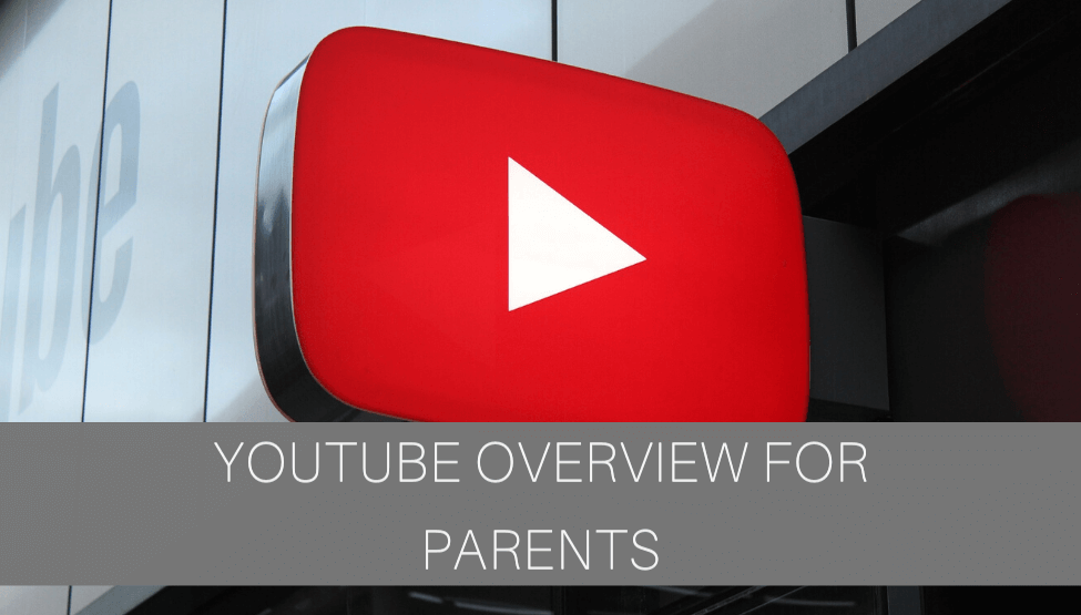 YouTube Overview for Parents