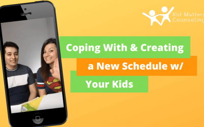 Coping With & Creating a New Schedule with Your Kids