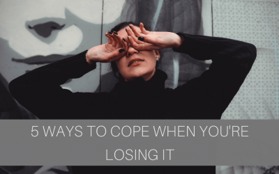 5 Ways to Cope When You're Losing It