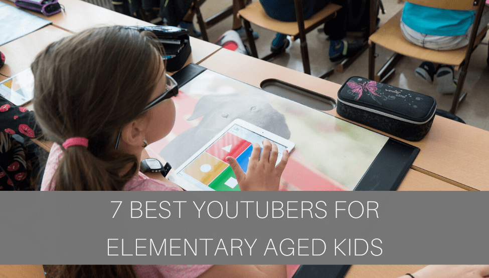 7 Best YouTubers for Elementary Aged Kids