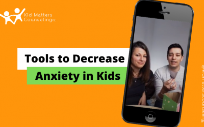 Tools to Decrease Anxiety in Kids