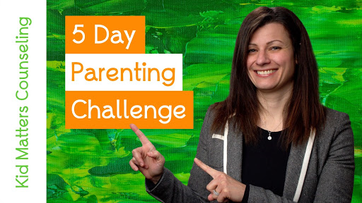 5 Day Parenting Challenge - Kid Matters Counseling