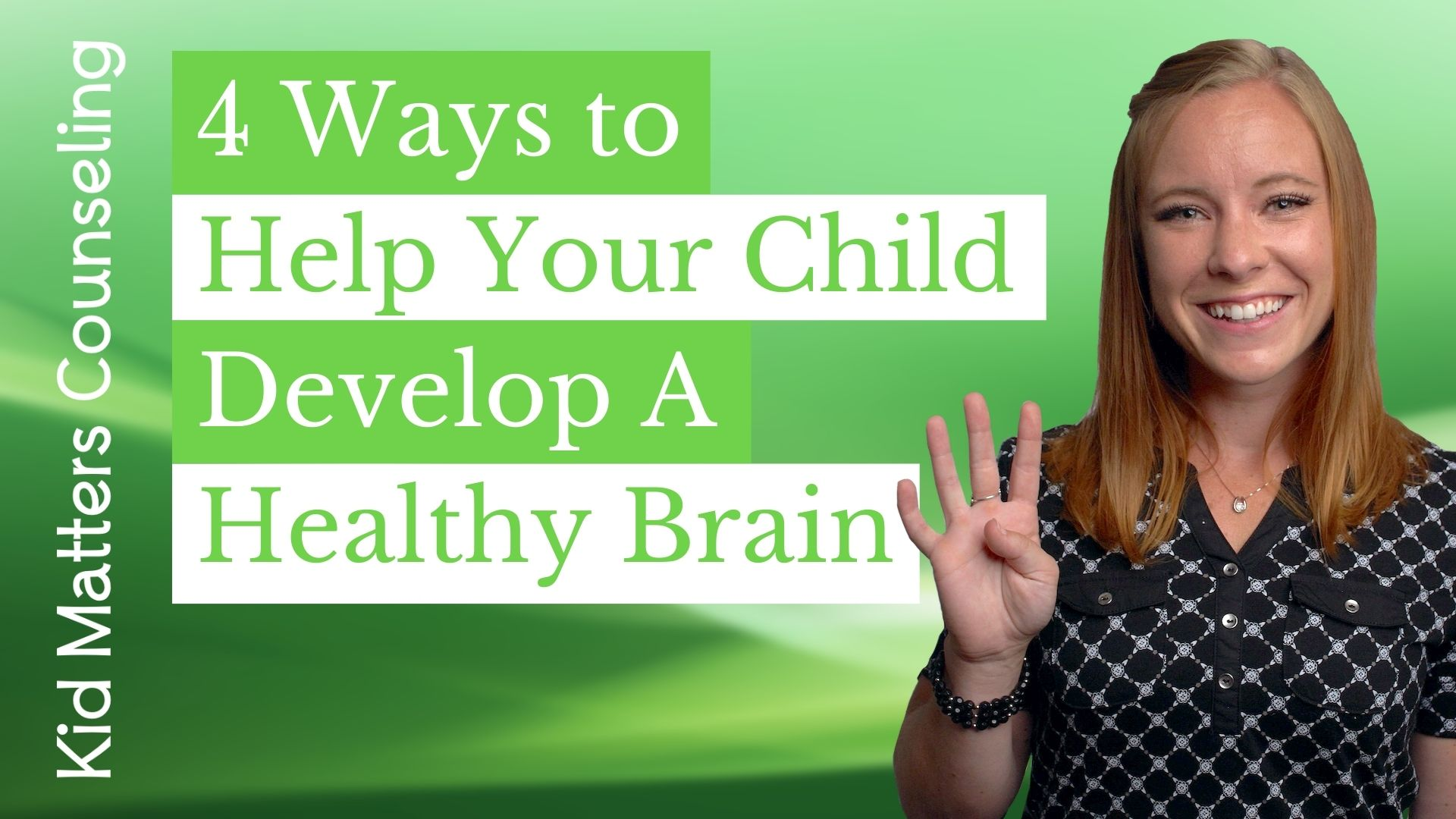 4 Ways to Help Your Child Develop a Healthy Brain