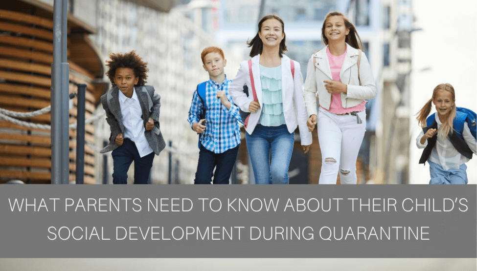 What Parents Need to Know About Their Child's Social Development During Quarantine