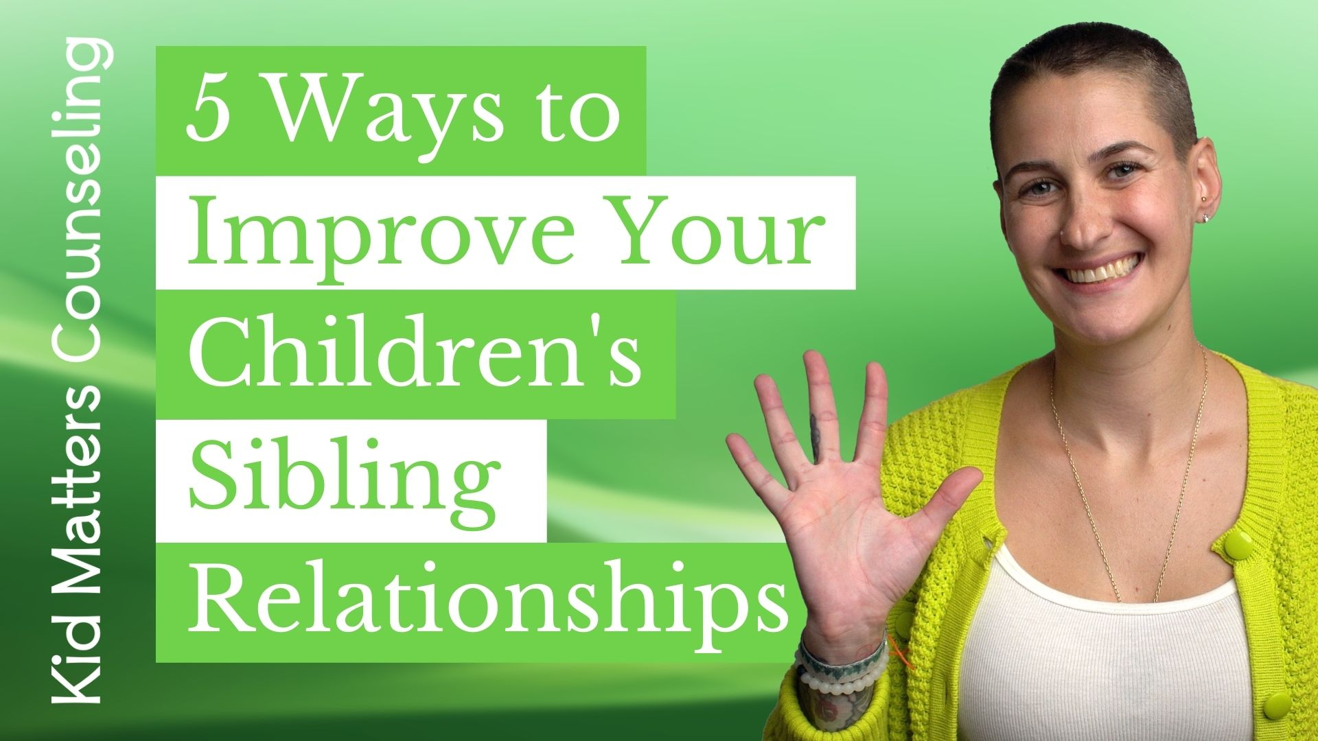 5 Ways to Improve Your Children's Sibling Relationships