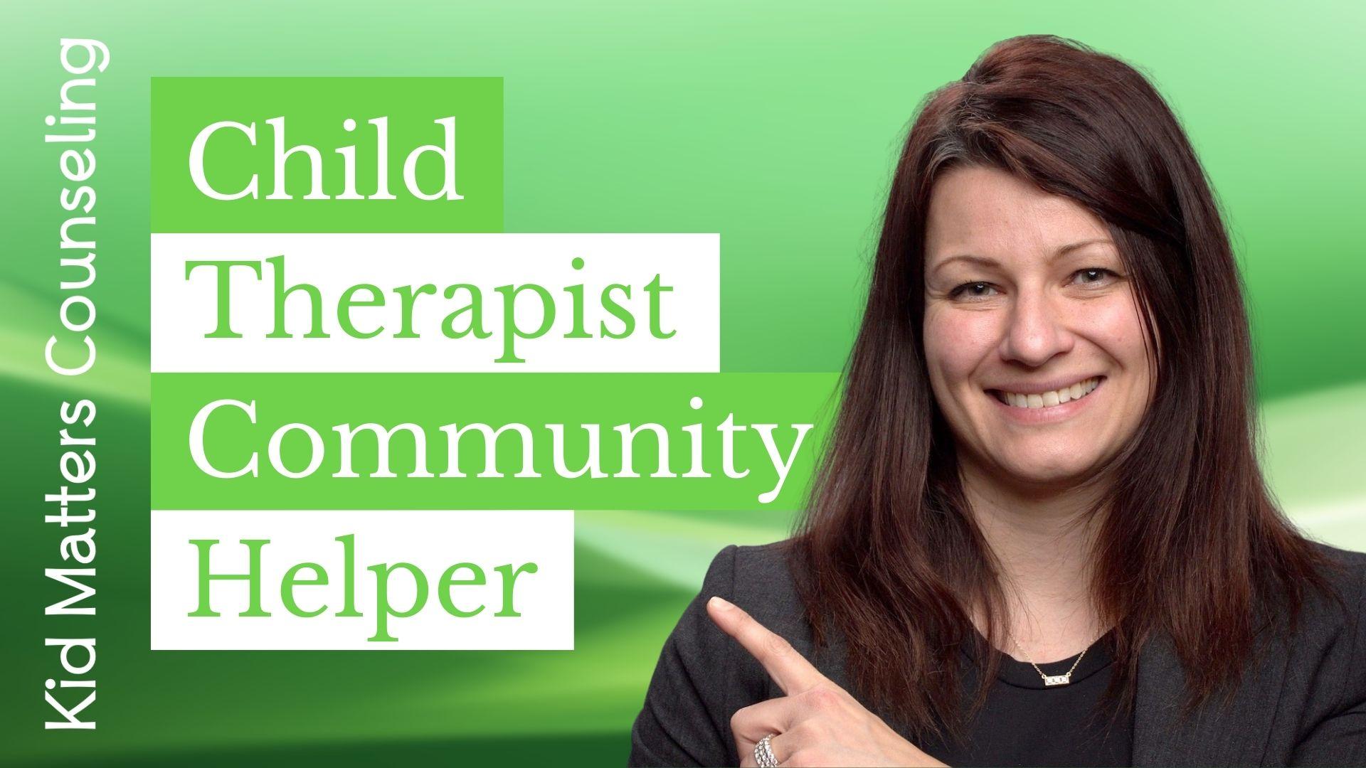 Child Therapist Community Helper