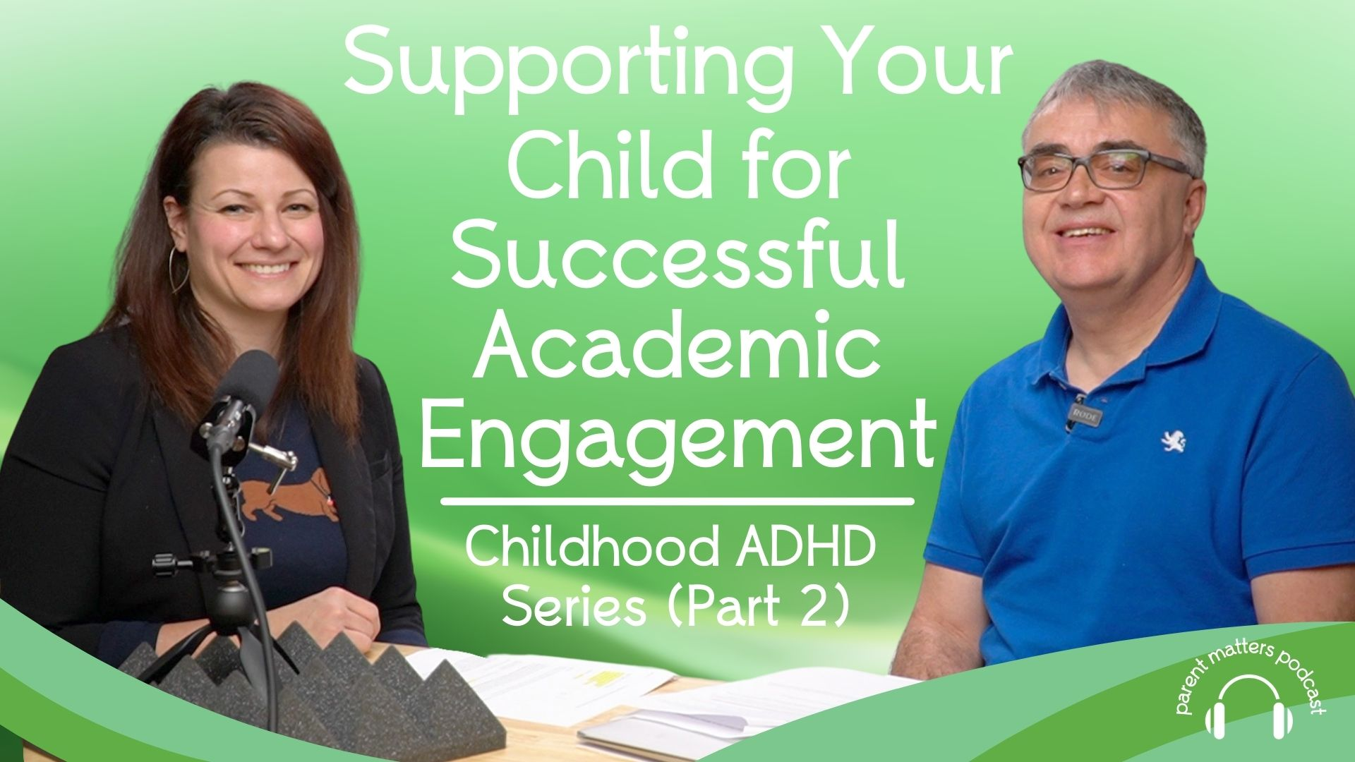 Supporting Your Child for Successful Academic Engagement: Childhood ADHD Series - Part 2