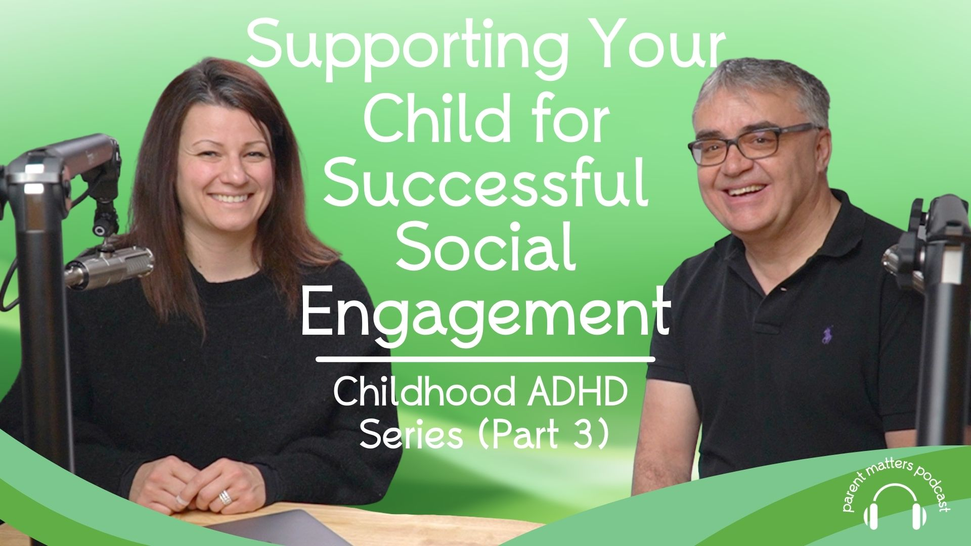 Supporting Your Child for Successful Social Engagement: Childhood ADHD Series - Part 3
