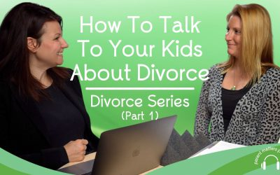 How to Talk to Your Kids About Divorce – Divorce Series: Part 1